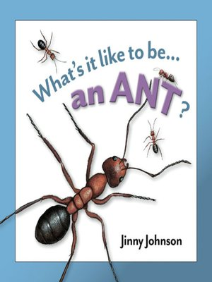 cover image of What's It Like to Be an Ant?