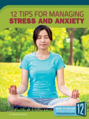 cover image of 12 Tips for Managing Stress and Anxiety