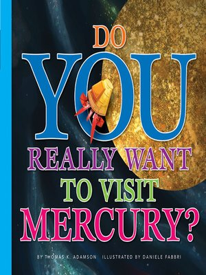 cover image of Do You Really Want to Visit Mercury?