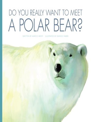 cover image of Do You Really Want to Meet a Polar Bear?