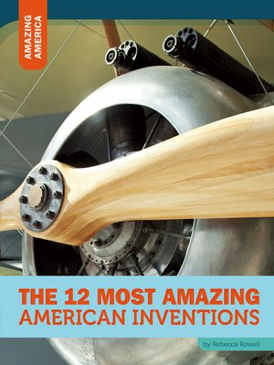 cover image of The 12 Most Amazing American Inventions