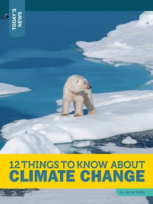 cover image of 12 Things to Know about Climate Change