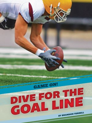 cover image of Dive for the Goal Line