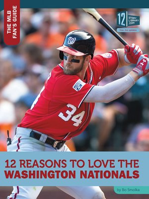 cover image of 12 Reasons to Love the Washington Nationals