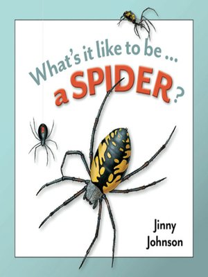 cover image of What's It Like to Be a Spider?