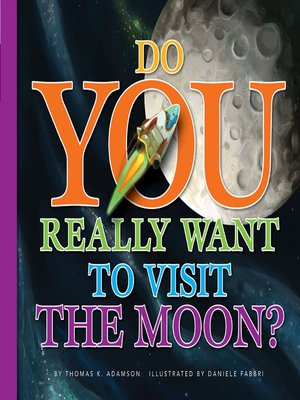 cover image of Do You Really Want to Visit The Moon?