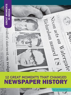 cover image of 12 Great Moments that Changed Newspaper History