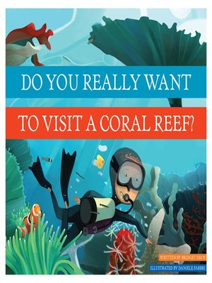cover image of Do You Really Want to Visit a Coral Reef?
