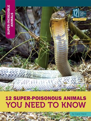 cover image of 12 Super-Poisonous Animals You Need to Know