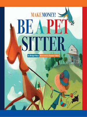 cover image of Make Money! Be a Pet Sitter