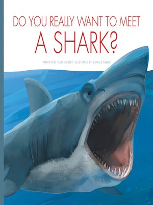 cover image of Do You Really Want to Meet a Shark?