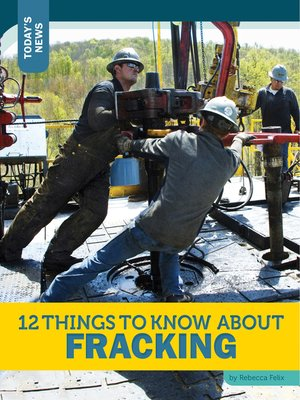 cover image of 12 Things to Know about Fracking