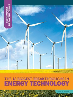 cover image of The 12 Biggest Breakthroughs in Energy Technology