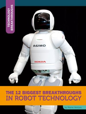 cover image of The 12 Biggest Breakthroughs in Robot Technology