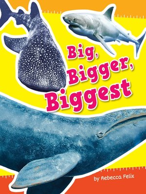 cover image of Big, Bigger, Biggest