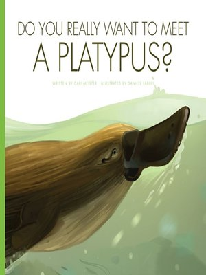 cover image of Do You Really Want to Meet a Platypus?