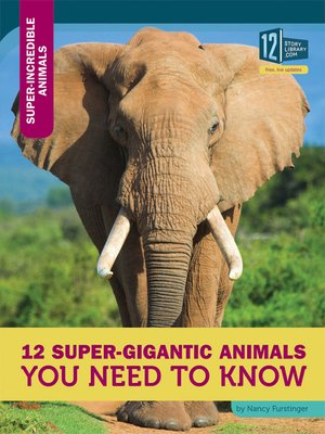 cover image of 12 Super-Gigantic Animals You Need to Know