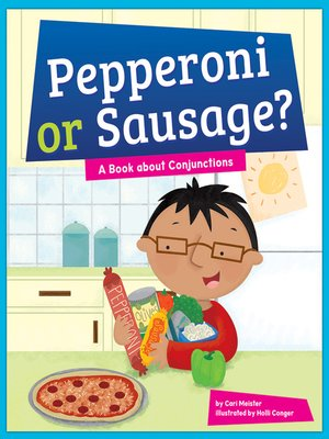 cover image of Pepperoni or Sausage? A Book about Conjunctions