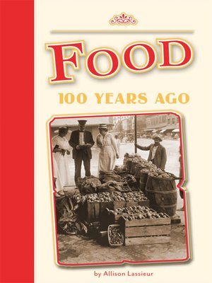 cover image of Food 100 Years Ago