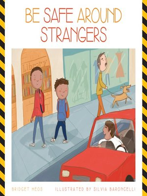 cover image of Be Safe around Strangers