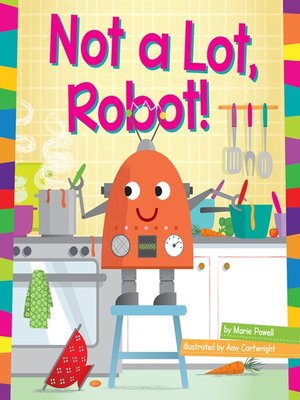cover image of Not a Lot, Robot!