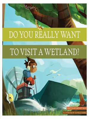 cover image of Do You Really Want to Visit a Wetland?