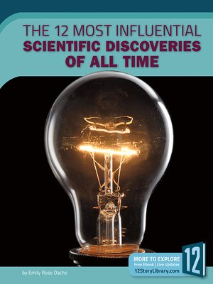 cover image of The 12 Most Influential Scientific Discoveries of All Time