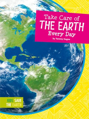 cover image of Take Care of the Earth Every Day