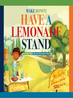 cover image of Make Money! Have a Lemonade Stand