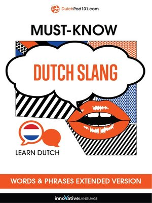 cover image of Must-Know Dutch Slang Words & Phrases