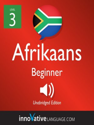 cover image of Learn Afrikaans - Level 3: Beginner Afrikaans, Volume 1