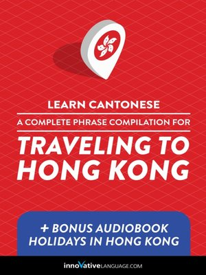 cover image of A Complete Phrase Compilation for Traveling to Hong Kong