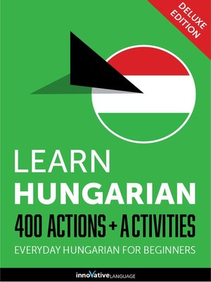 cover image of Learn Hungarian: 400 Actions + Activities