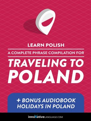 cover image of A Complete Phrase Compilation for Traveling to Poland