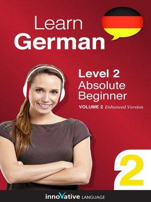 cover image of Learn German: Level 2: Absolute Beginner German