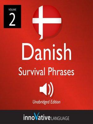 cover image of Danish Survival Phrases, Volume 2