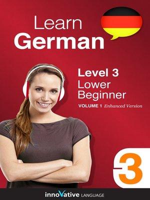 cover image of Learn German: Level 3: Lower Beginner German