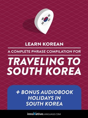 cover image of A Complete Phrase Compilation for Traveling to South Korea