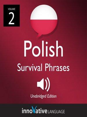 cover image of Learn Polish: Polish Survival Phrases, Volume 2
