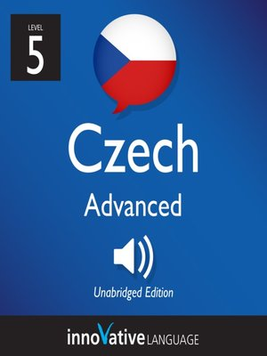 cover image of Learn Czech: Level 5: Advanced Czech, Volume 1