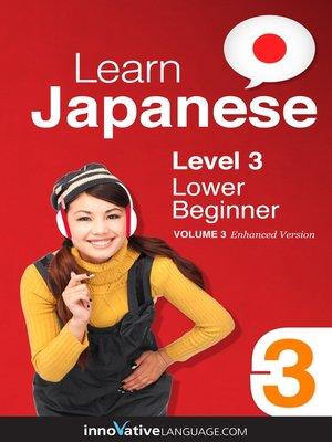 cover image of Learn Japanese: Level 3: Lower Beginner Japanese