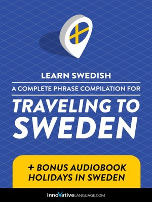cover image of A Complete Phrase Compilation for Traveling to Sweden