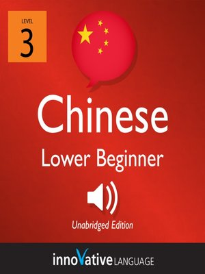 cover image of Learn Chinese - Level 3: Lower Beginner Chinese, Volume 1