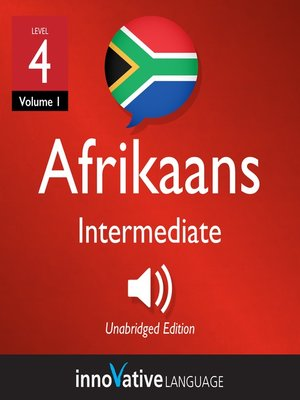 cover image of Learn Afrikaans - Level 4: Intermediate Afrikaans, Volume 1