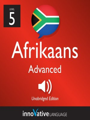 cover image of Learn Afrikaans: Level 5: Advanced Afrikaans, Volume 1