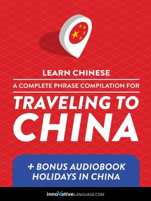 cover image of A Complete Phrase Compilation for Traveling to China