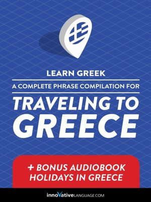 cover image of A Complete Phrase Compilation for Traveling to Greece