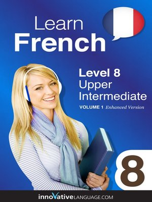 cover image of Learn French: Level 8: Upper Intermediate French