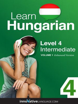 cover image of Learn Hungarian: Level 4: Intermediate Hungarian