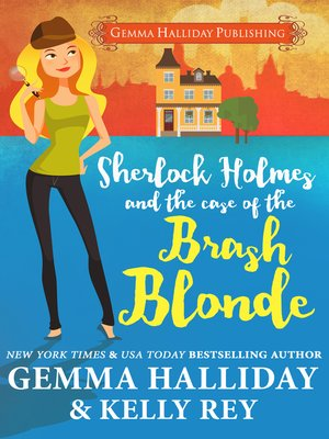 cover image of Sherlock Holmes and the Case of the Brash Blonde